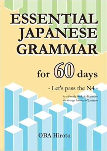 ESSENTIAL JAPANESE GRAMMAR -Let's pass the N4-
